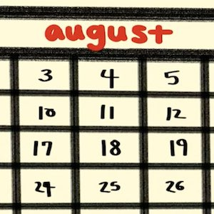 A closeup of a page from a calendar shows the month of August