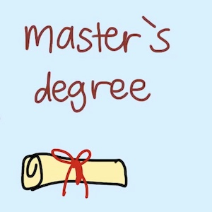 A rolled up certificate represents a Master's Degree